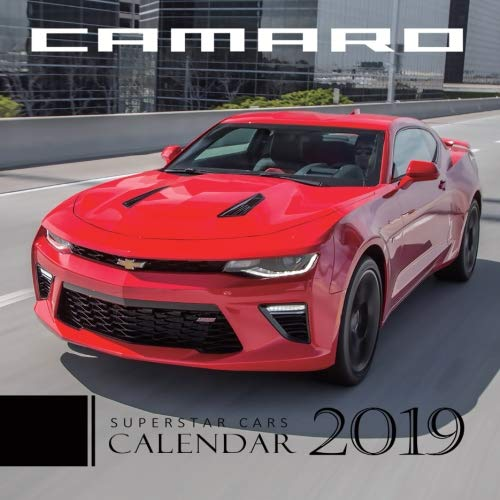 Camaro Superstar Cars Calendar 2019: 2019 Monthly Calendar with USA Holidays & Observances, Full Color Photos,Super Car Calendar, Automobile Calendar (2019 Supercar Calendar) (Volume 11)