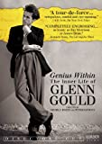 Genius Within: The Inner Life of Glenn Gould - DIRECTOR'S CUT