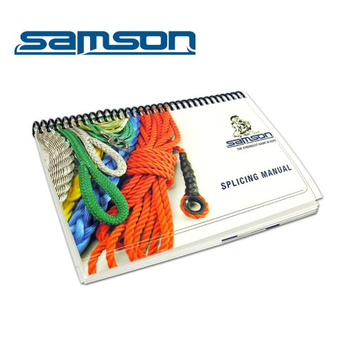 Samson Splicing Manual by Samson Rope Technologies