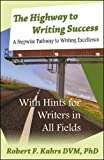 The Highway to Writing Success, Robert F. Kahrs, 0741452502