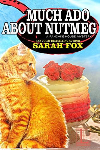Much Ado about Nutmeg (A Pancake House Mystery Book 6) by [Fox, Sarah]
