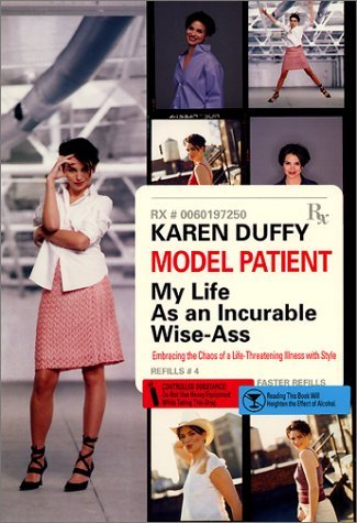 Model Patient: My Life as an Incurable Wise-ass by Karen Duffy (1-Mar-2001) Hardcover (Wise Ass)
