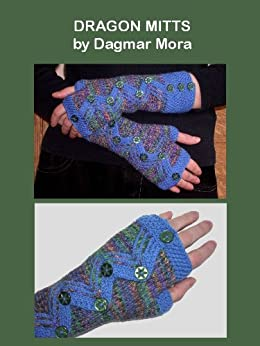 Dragon Gloves Knitting Pattern : Dragon Mitts - Individual Knitting Pattern - Kindle ...
