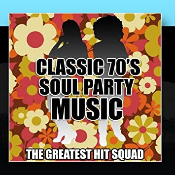 The Greatest Hit Squad - Classic 70's Soul Party Music - Amazon com