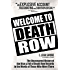 Welcome to Death Row: The Uncensored History of the Rise & Fall of Death Row Records in the Words of Those Who Were There.
