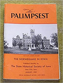 The Palimpsest August 1959 The Norwegians In Iowa Special Nationality Issue William J Petersen Amazon Com Books