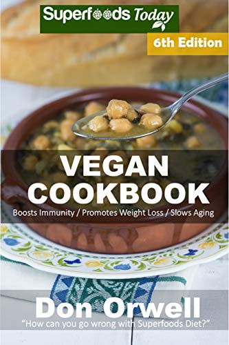 Vegan Cookbook: Over 100 Gluten Free Low Cholesterol Whole Foods Recipes full of Antioxidants and Phytochemicals por Don Orwell