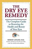 The Dry Eye Remedy, Robert Latkany, 1578262429