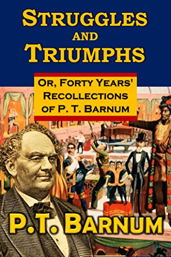 Pdf Arts Struggles and Triumphs:  Or, Forty Years' Recollections  of P. T. Barnum