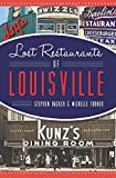 Lost Restaurants of Louisville (American Palate)