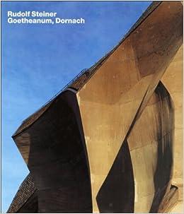 Rudolf Steiner, Goetheanum, Dornach (OPUS)