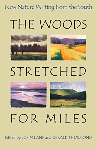 The Woods Stretched for Miles: New Nature Writing from the South