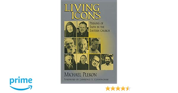 Amazon living icons persons of faith in the eastern church amazon living icons persons of faith in the eastern church 9780268033514 michael plekon lawrence s cunningham books fandeluxe Gallery