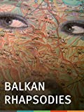 Balkan Rhapsodies