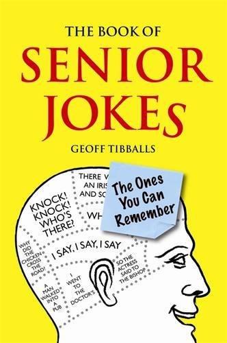 Le Livre de Senior blagues: Ceux Dont Vous Pouvez Mémoriser par Geoff Tibballs (2011–06–01)