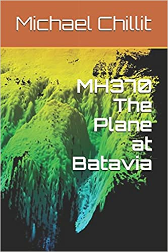 Amazon com: MH370: The Plane at Batavia (9781521267851): Michael