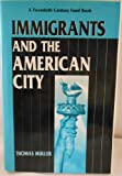 Immigrants and the American City, , 0814754791