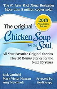Chicken Soup for the Soul 20th Anniversary Edition: All Your Favorite Original Stories Plus 20 Bonus Stories f