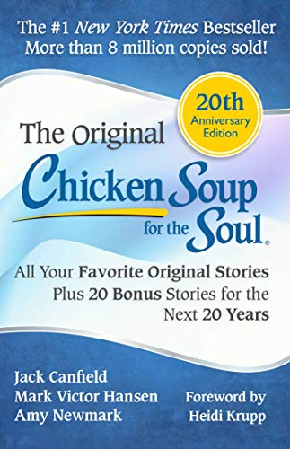 Chicken Soup for the Soul 20th Anniversary Edition: All Your Favorite Original Stories Plus 20 Bonus Stories for the Next 20 Years by [Canfield, Jack]