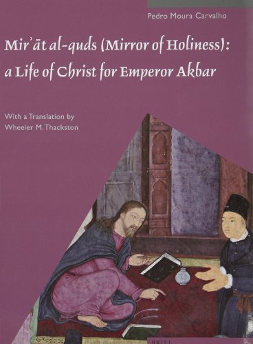 Mirt al-quds (Mirror of Holiness): A Life of Christ for Emperor Akbar (Muqarnas, Supplements)