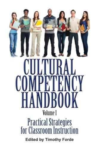 Cultural Competency Handbook, Volume I: Practical Strategies for Classroom Instruction Cultural Handbook