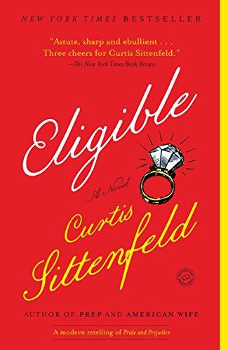 Eligible: A modern retelling of Pride and Prejudice (Austen Project) (Examples Of Prejudice In Pride And Prejudice)