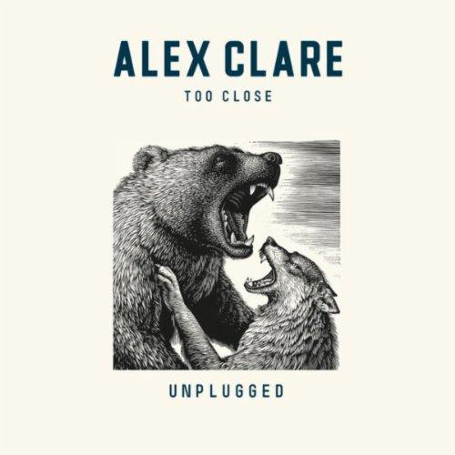Too close download alex clare.
