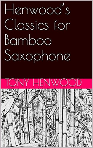 Henwood's Classics for Bamboo Saxophone for sale  Delivered anywhere in USA