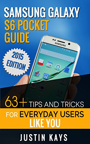 Samsung Galaxy S6 Pocket Guide: 63+ Tips And Tricks For Everyday Users Like You