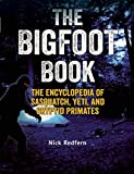 Image of The Bigfoot Book: The Encyclopedia of Sasquatch, Yeti and Cryptid Primates