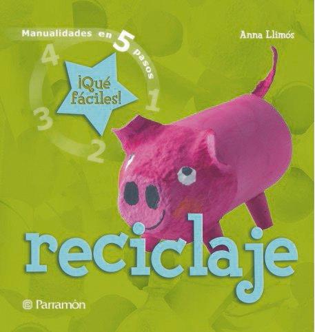 Reciclaje (Manualidades en 5 pasos): Amazon.es: Anna Llimós ...
