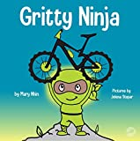Gritty Ninja: A Children's Book About Dealing with Frustration and Developing Perseverance (Ninja Life Hacks 12)