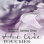 Hot Wet Touches: A Stranger Encounter | James Grey