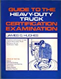 Guide to Heavy Duty Trucks Certification Examination 9780835926225