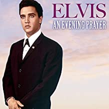 Elvis Presley: An Evening Prayer