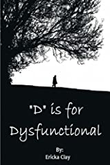 """D"" Is For Dysfunctional Paperback"