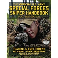 The Official US Army Special Forces Sniper Handbook: Full Size Edition: Discover the Unique Secrets of the Elite Long…