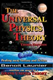 The Universal Physics Theory (third Edition), Benoit Launier, 1456560204