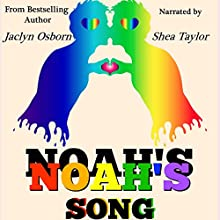 Noah's Song Audiobook by Jaclyn Osborn Narrated by Shea Taylor