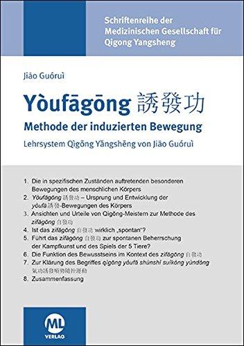 Youfagong - Methode der induzierten Bewegung Taschenbuch – 2. November 2017 Jiao Guorui Gisela Hildenbrand Stephan Stein Mediengruppe Oberfranken