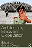 Inverting the Iceberg : Ethics, Efficacy and Architecture in the Globalized Economy, , 0415323738