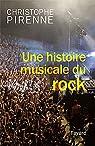Une histoire musicale du rock par Pirenne