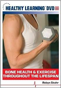 Bone Health & Exercise Throughout the Lifespan