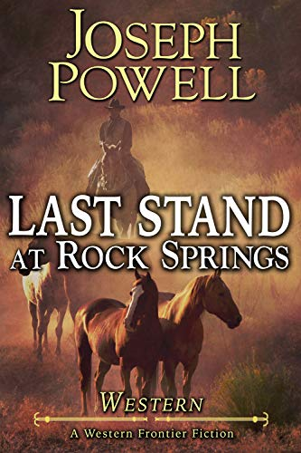 Pdf Spirituality Western: Last Stand At Rock Springs (A Western Frontier Fiction)
