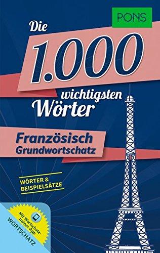 PONS Die 1000 wichtigsten Wörter Französisch: Grundwortschatz