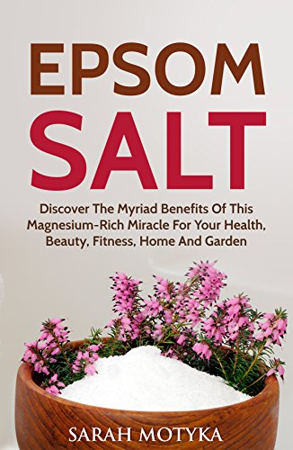 Epsom Salt: Discover the Myriad Benefits of this Magnesium-rich Miracle for your Health