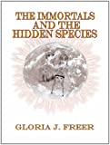 img - for The Immortals and the Hidden Species book / textbook / text book
