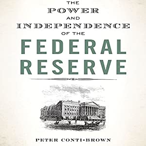 The Power and Independence of the Federal Reserve Audiobook