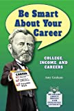 Be Smart about Your Career, Amy Graham, 1464405212
