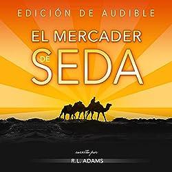 El Mercader de Seda [The Silk Merchant]